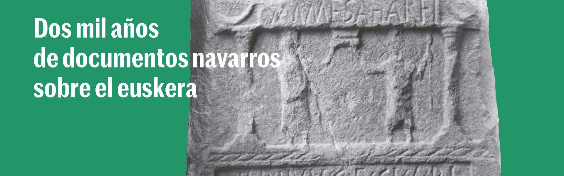 """""""Lingua Navarrorum, dos mil años de documentos navarros sobre el euskera"""""""
